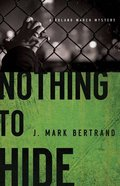 Nothing to Hide (#03 in A Roland March Mystery Series) Paperback