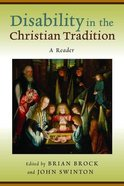 Disability in the Christian Tradition Paperback