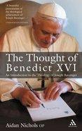 The Thought of Pope Benedict Xvi Hardback