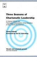 Three Seasons of Charismatic Leadership (Regnum Studies In Mission Series)