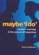 Maybe 'I Do' Paperback