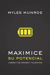 Maximice Su Potencial (Maximizing Your Potential)