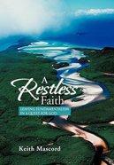 A Restless Faith