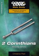 2 Corinthians - Restoring Harmony (Cover To Cover Bible Study Guide Series)