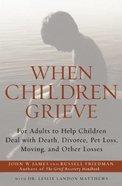 When Children Grieve Paperback