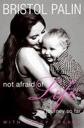 Not Afraid of Life Hardback