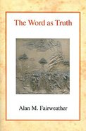 The Word as Truth Paperback