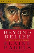 Beyond Belief: The Secret Gospel of Thomas Paperback