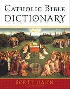 Catholic Bible Dictionary Hardback