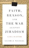 Faith, Reason, and the War Against Jihadism Hardback