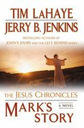 Marks Story (#02 in The Jesus Chronicles Series)