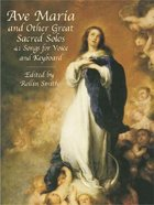 Ave Maria and Other Great Sacred Solos (Music Book) Paperback