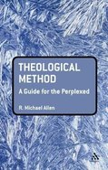 Theological Method (Guides For The Perplexed Series) Hardback