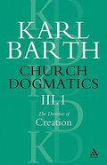 The Doctrine of Creation Part 1 (#3 in Church Dogmatics Series) Paperback
