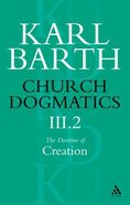 The Doctrine of Creation Part 2 (#3 in Church Dogmatics Series) Paperback