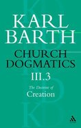 The Doctrine of Creation Part 3 (#3 in Church Dogmatics Series) Paperback