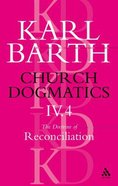The Doctrine of Reconciliation Part 4 (#4 in Church Dogmatics Series) Paperback