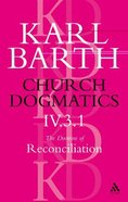 The Doctrine of Reconciliation Part 3.1 (#4 in Church Dogmatics Series) Paperback