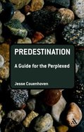 Predestination (Guides For The Perplexed Series) Paperback
