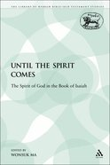 Until the Spirit Comes (Library Of Hebrew Bible/old Testament Studies Series) Paperback