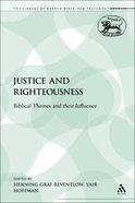 Justice and Righteousness (Library Of Hebrew Bible/old Testament Studies Series) Paperback