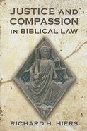 Justice and Compassion in Biblical Law Paperback