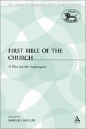 First Bible of the Church (Library Of Hebrew Bible/old Testament Studies Series)