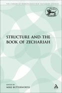Structure and the Book of Zechariah (Library Of Hebrew Bible/old Testament Studies Series) Paperback