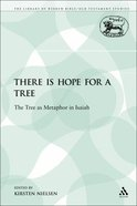 There is Hope For a Tree (Library Of Hebrew Bible/old Testament Studies Series) Paperback