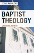 Baptist Theology (Doing Theology Series) Hardback