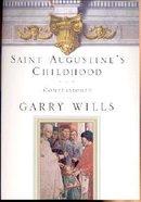 Saint Augustine's Childhood: Confessiones Book One Hardback