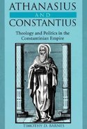Athanasius and Constantius: Theology and Politics Paperback