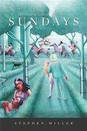 The Peculiar Life of Sundays Hardback