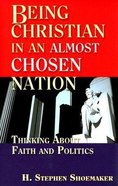 Being Christian in An Almost Chosen Nation Paperback