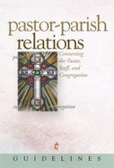 Guidelines For Leading Your Congregation 2009-2012 Pastor-Parish Relations