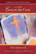 Come to the Cross Lent 2009 (Student Book) Paperback