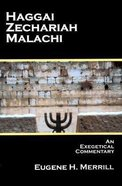 Haggai, Zechariah, Malachi: An Exegetical Commentary