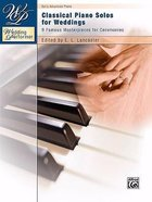 Classical Piano Solos For Weddings (Music Book) Paperback
