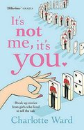 It's Not Me, It's You Paperback