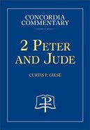 2 Peter & Jude (Concordia Commentary Series)
