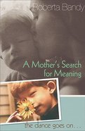 A Mother's Search For Meaning