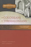 Reformation Heritage #01: Colossians/Thessalonians (#01 in Reformation Heritage Bible Commentary Series) Paperback