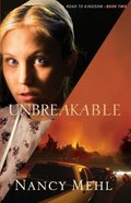 Unbreakable (#02 in Road To Kingdom Series) Paperback