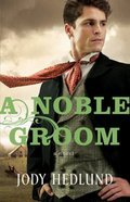 A Noble Groom (#02 in Michigan Brides Collection) Paperback