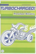 Turbocharged! 100 Simple Secrets to Successful Preschool Ministry