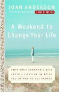 A Weekend to Change Your Life Paperback