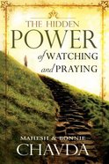 The Hidden Power of Watching and Praying Paperback