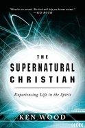 The Supernatural Christian Paperback