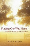 Finding Our Way Home Hardback