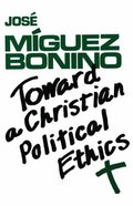 Toward a Christian Political Ethics Paperback